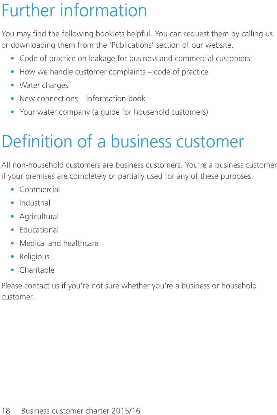 household customers) Definition of a business customer All non-household customers are business customers.
