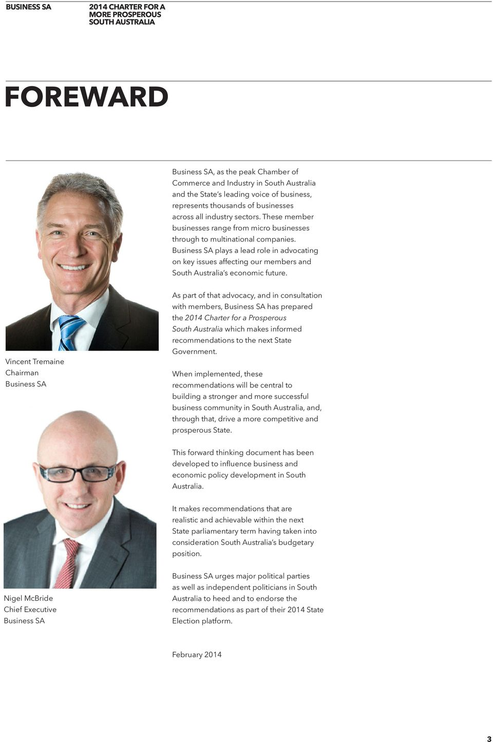 Business SA plays a lead role in advocating on key issues affecting our members and South Australia s economic future.