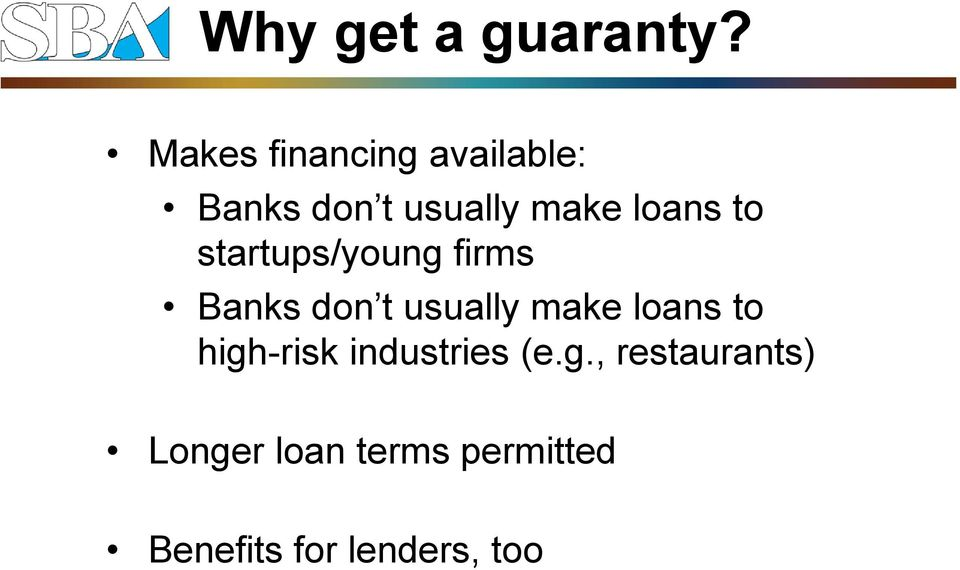 to startups/young firms Banks don t usually make loans to