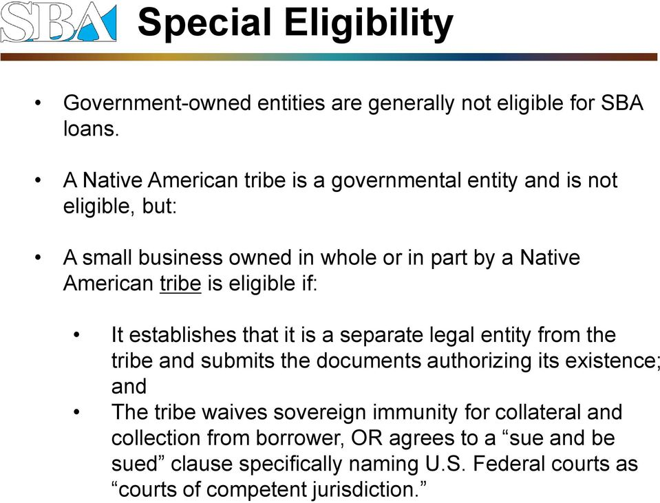 tribe is eligible if: It establishes that it is a separate legal entity from the tribe and submits the documents authorizing its existence;