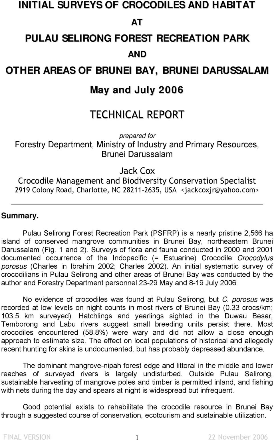 <jackcoxjr@yahoo.com> Summary. Pulau Selirong Forest Recreation Park (PSFRP) is a nearly pristine 2,566 ha island of conserved mangrove communities in Brunei Bay, northeastern Brunei Darussalam (Fig.