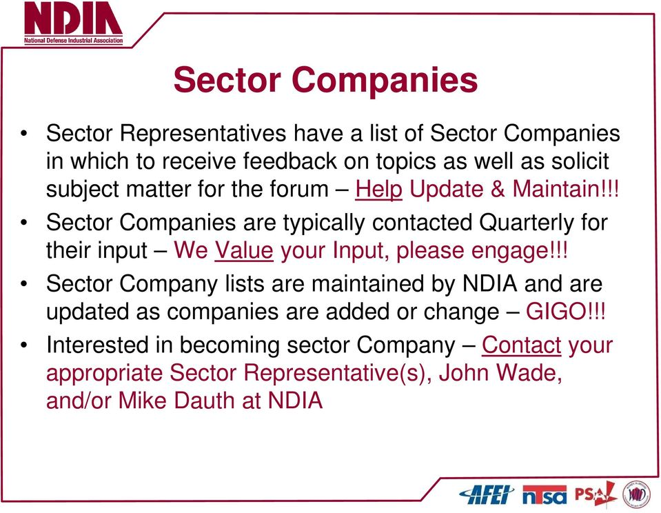 !! Sector Companies are typically contacted Quarterly for their input We Value your Input, please engage!
