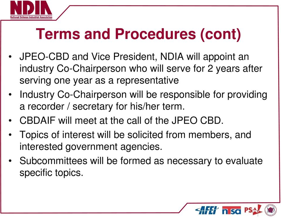 recorder / secretary for his/her term. CBDAIF will meet at the call of the JPEO CBD.