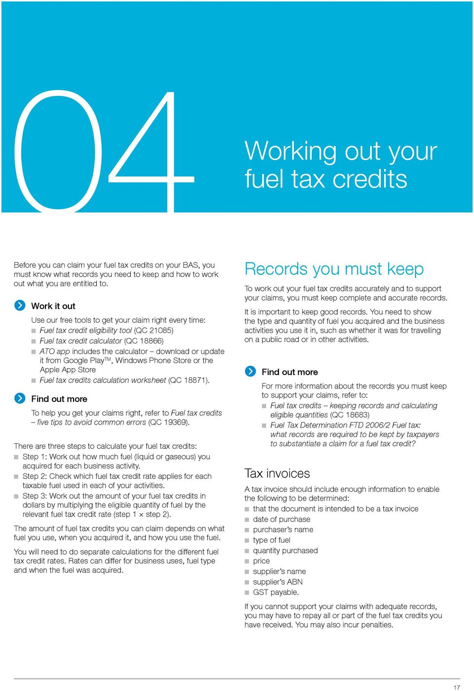 it from Google Play TM, Windows Phone Store or the Apple App Store Fuel tax credits calculation worksheet (QC 18871).