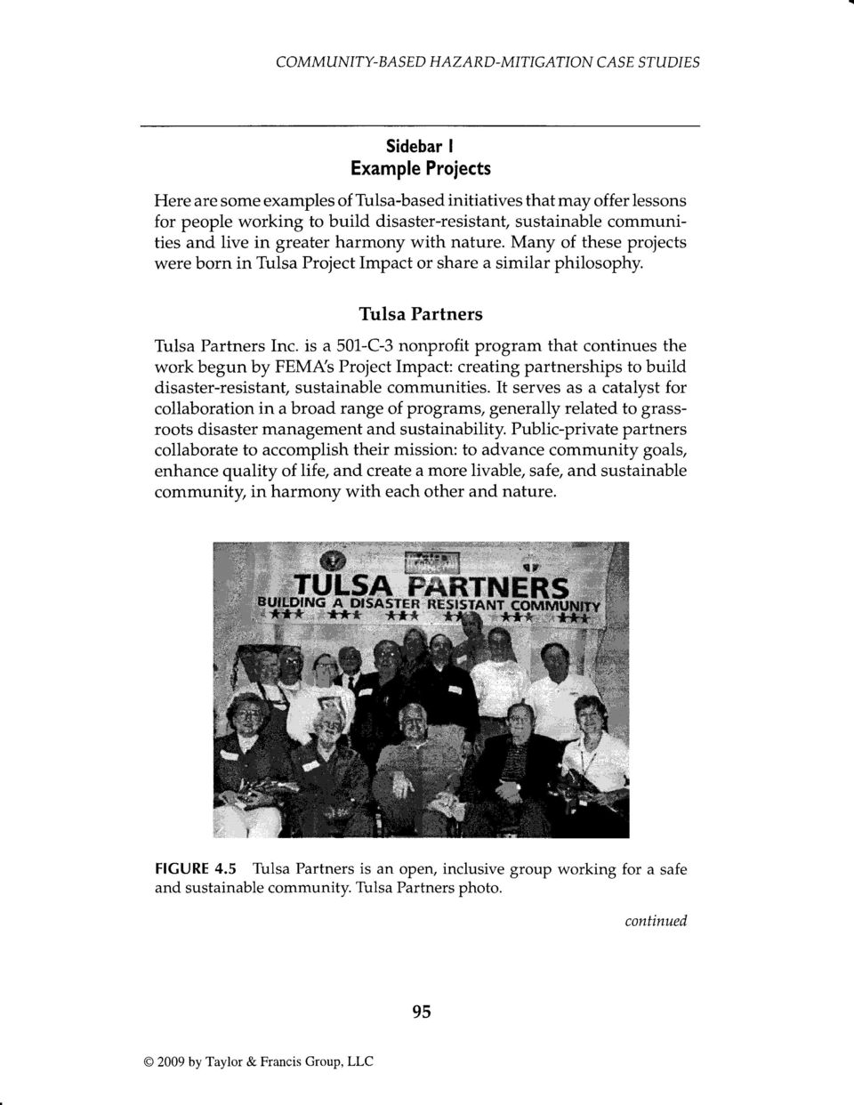 Tulsa Partners Tulsa Partners Inc. is a 501C3 nonprofit program that continues the work begun by FEMAs Project Impact: creating partnerships to build disasterresistant, sustainable communities.