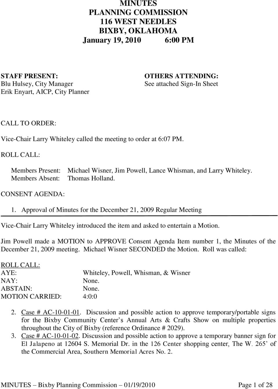 Thomas Holland. CONSENT AGENDA: 1. Approval of Minutes for the December 21, 2009 Regular Meeting Vice-Chair Larry Whiteley introduced the item and asked to entertain a Motion.