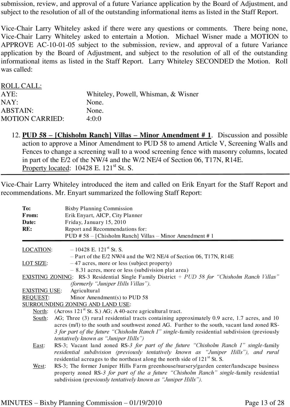 Michael Wisner made a MOTION to APPROVE AC-10-01-05 subject to the  Larry Whiteley SECONDED the Motion. Roll was called: ROLL CALL: AYE: Whiteley, Powell, Whisman, & Wisner NAY: None. ABSTAIN: None.