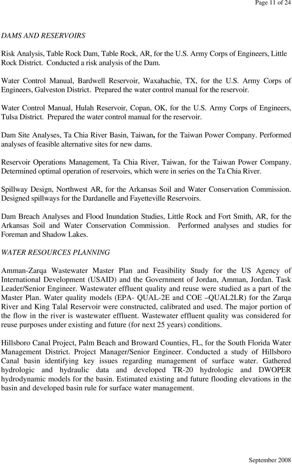 Water Control Manual, Hulah Reservoir, Copan, OK, for the U.S. Army Corps of Engineers, Tulsa District. Prepared the water control manual for the reservoir.