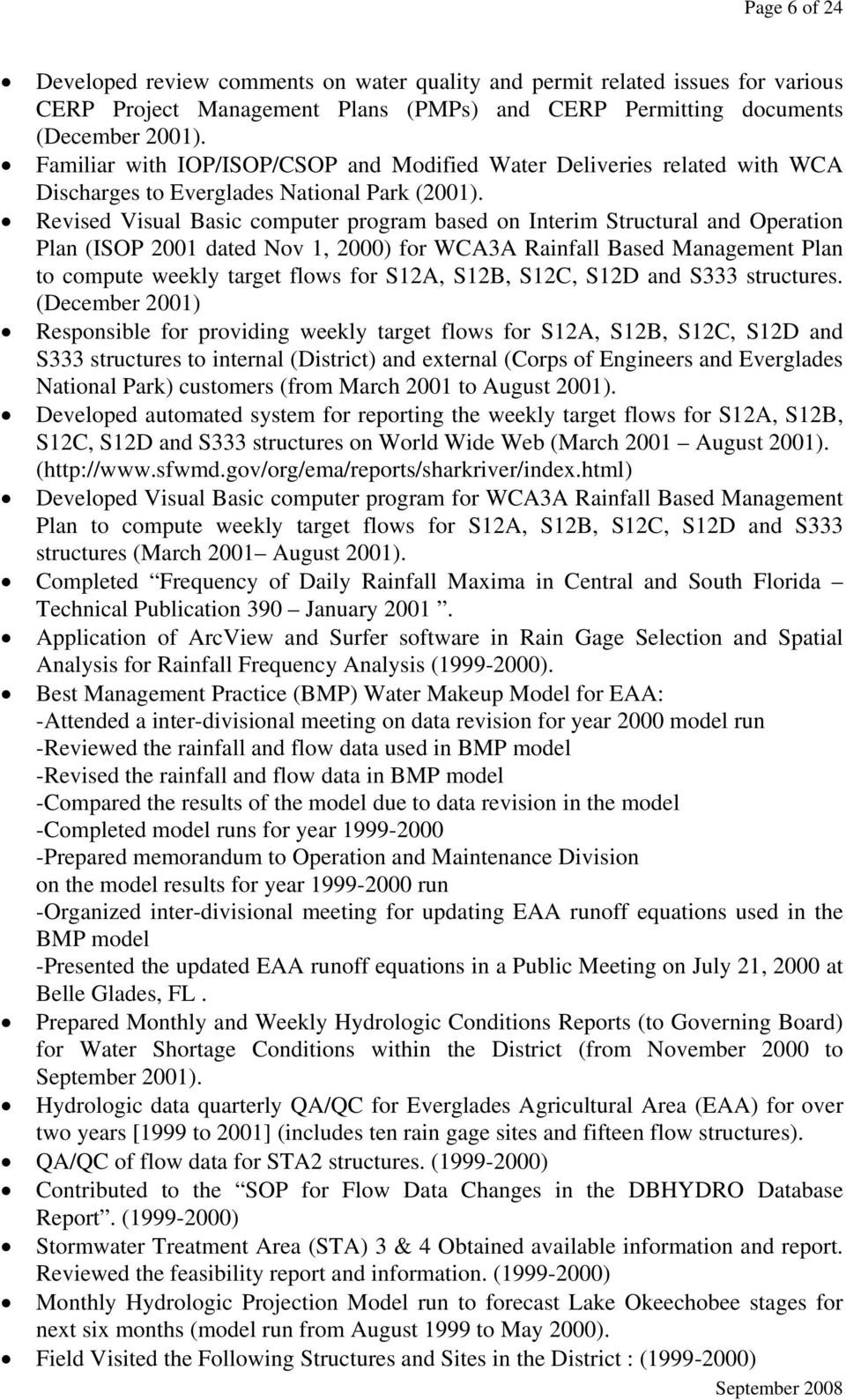 Revised Visual Basic computer program based on Interim Structural and Operation Plan (ISOP 2001 dated Nov 1, 2000) for WCA3A Rainfall Based Management Plan to compute weekly target flows for S12A,