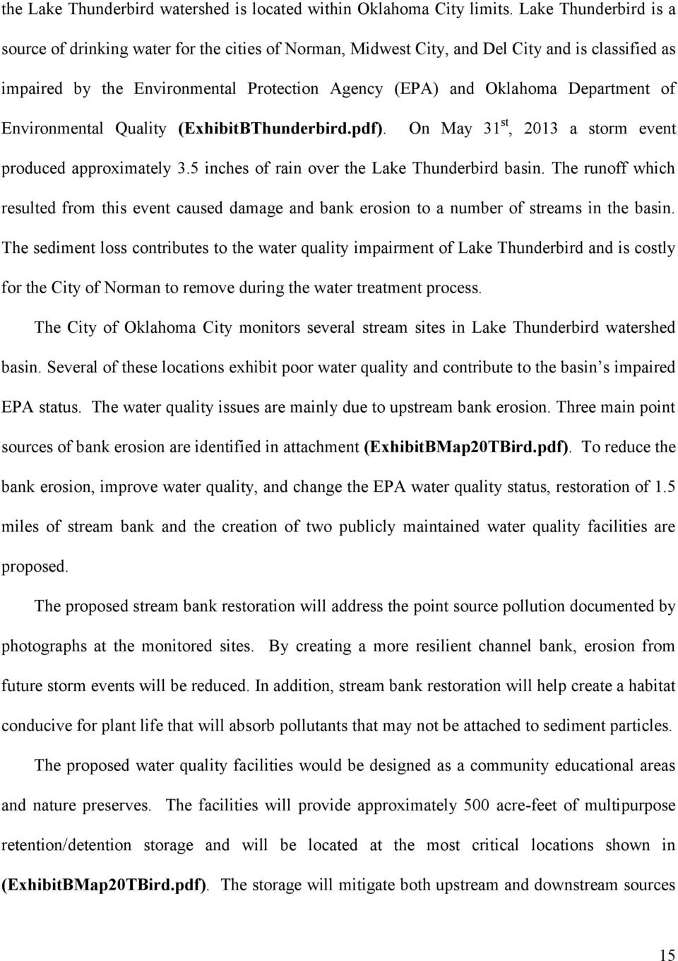 of Environmental Quality (ExhibitBThunderbird.pdf). On May 31 st, 2013 a storm event produced approximately 3.5 inches of rain over the Lake Thunderbird basin.