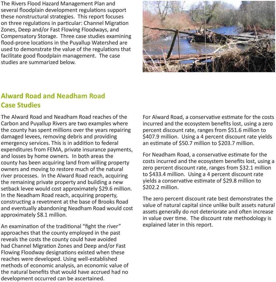 Three case studies examining flood-prone locations in the Puyallup Watershed are used to demonstrate the value of the regulations that facilitate good floodplain management.