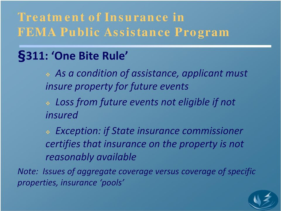 not insured Exception: if State insurance commissioner certifies that insurance on the property is not