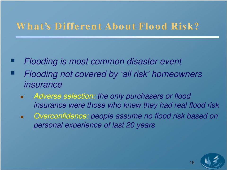 homeowners insurance Adverse selection: the only purchasers or flood insurance