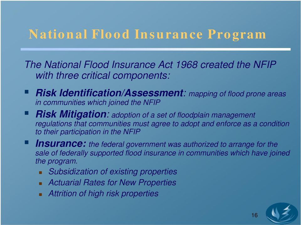 and enforce as a condition to their participation in the NFIP Insurance: the federal government was authorized to arrange for the sale of federally supported flood