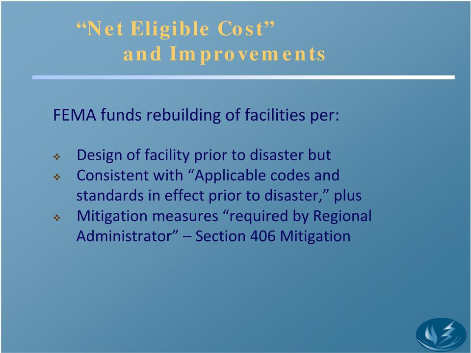 with Applicable codes and standards in effect prior to disaster,