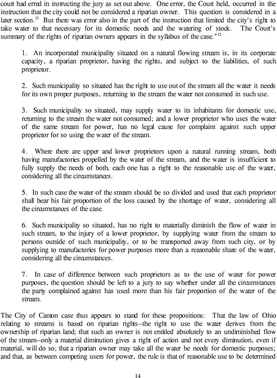 11 But there was error also in the part of the instruction that limited the city's right to take water to that necessary for its domestic needs and the watering of stock.