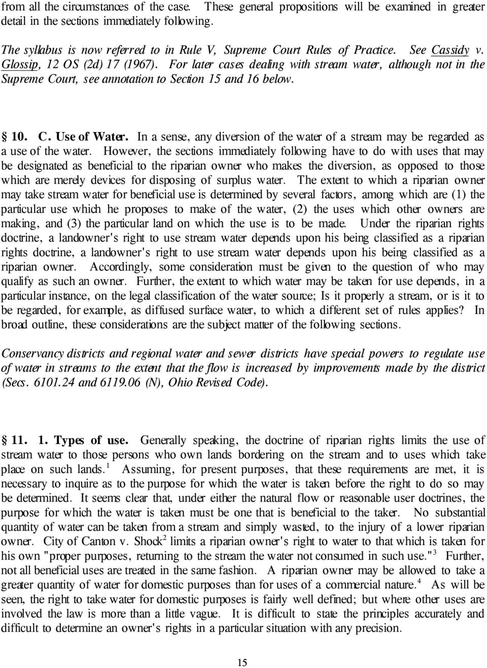 For later cases dealing with stream water, although not in the Supreme Court, see annotation to Section 15 and 16 below. 10. C. Use of Water.