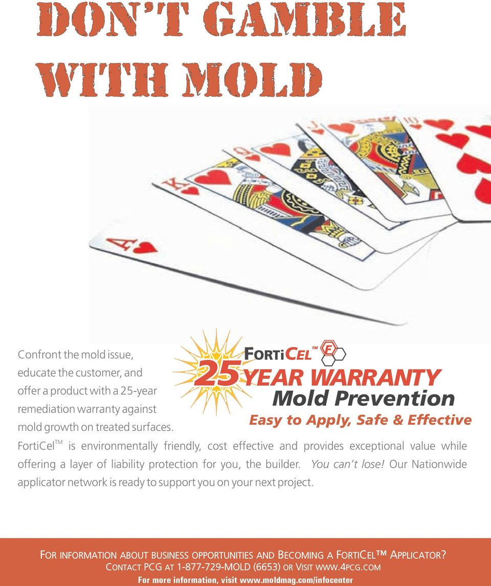 Mold Prevention TM FortiCel is environmentally friendly, cost effective and provides exceptional value while offering a layer of liability protection for