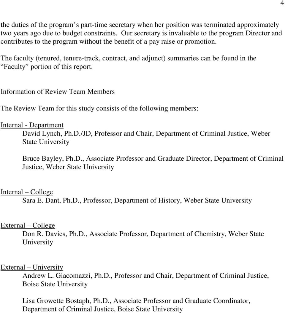 The faculty (tenured, tenure-track, contract, and adjunct) summaries can be found in the Faculty portion of this report.