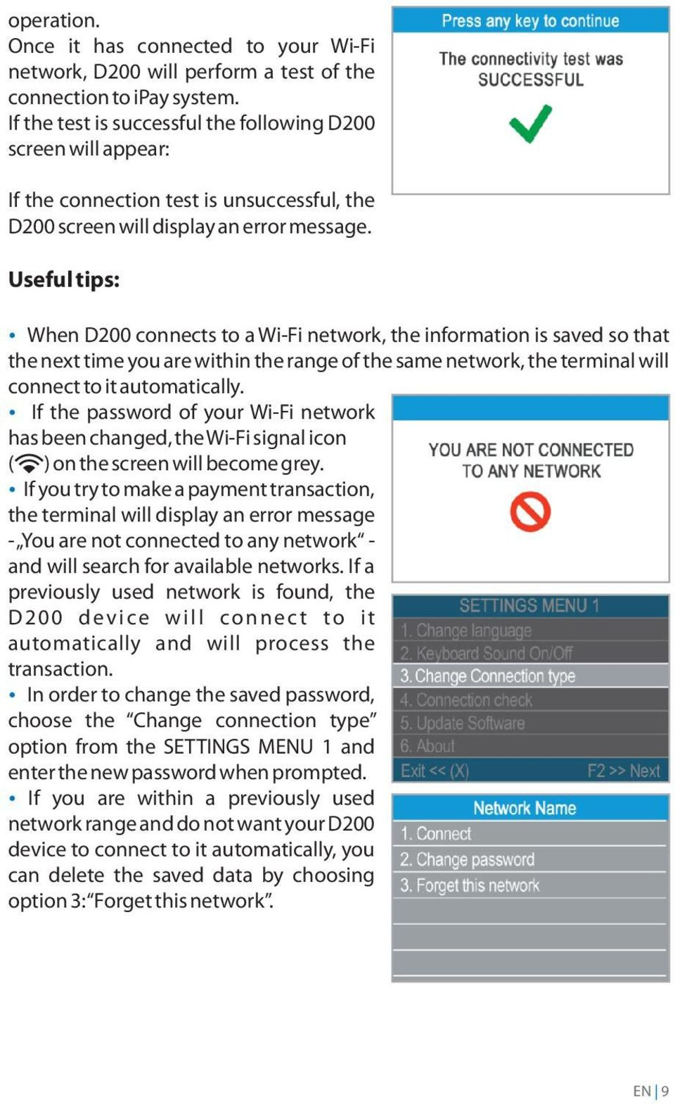 Useful tips: џ When D200 connects to a Wi-Fi network, the information is saved so that the next time you are within the range of the same network, the terminal will connect to it automatically.