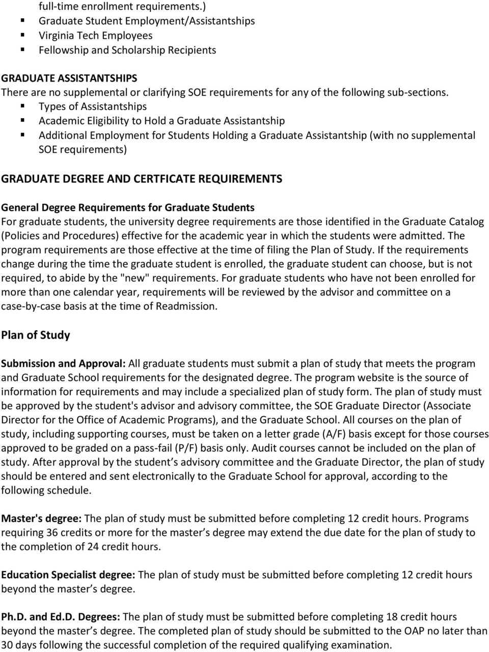 Assistantship Additional Employment for Students Holding a Graduate Assistantship (with no supplemental SOE requirements) GRADUATE DEGREE AND CERTFICATE REQUIREMENTS General Degree Requirements for