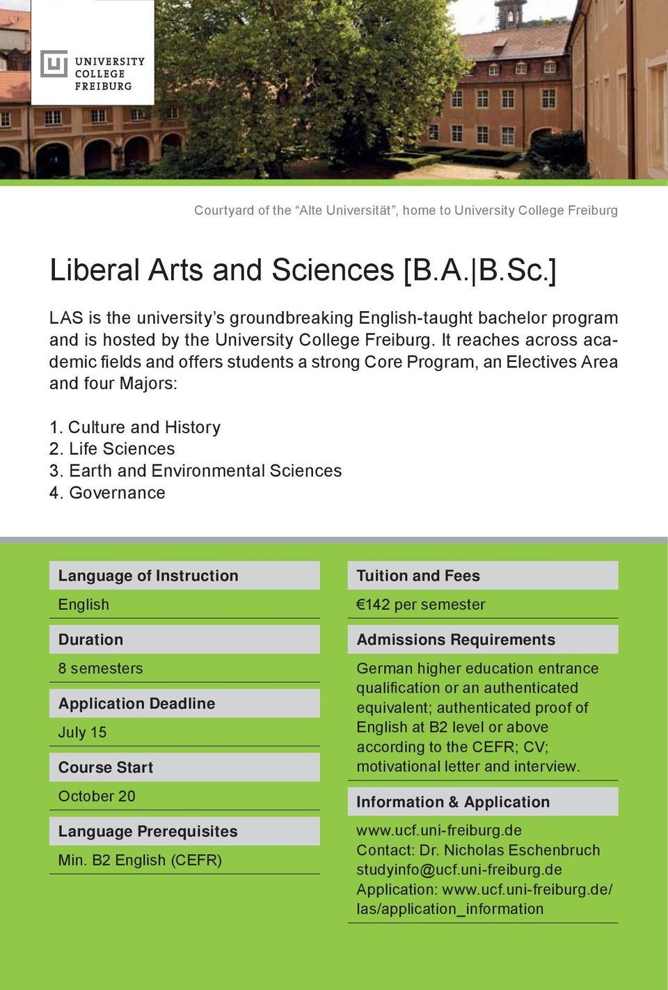 It reaches across academic fi elds and offers students a strong Core Program, an Electives Area and four Majors: 1. Culture and History 2. Life Sciences 3. Earth and Environmental Sciences 4.