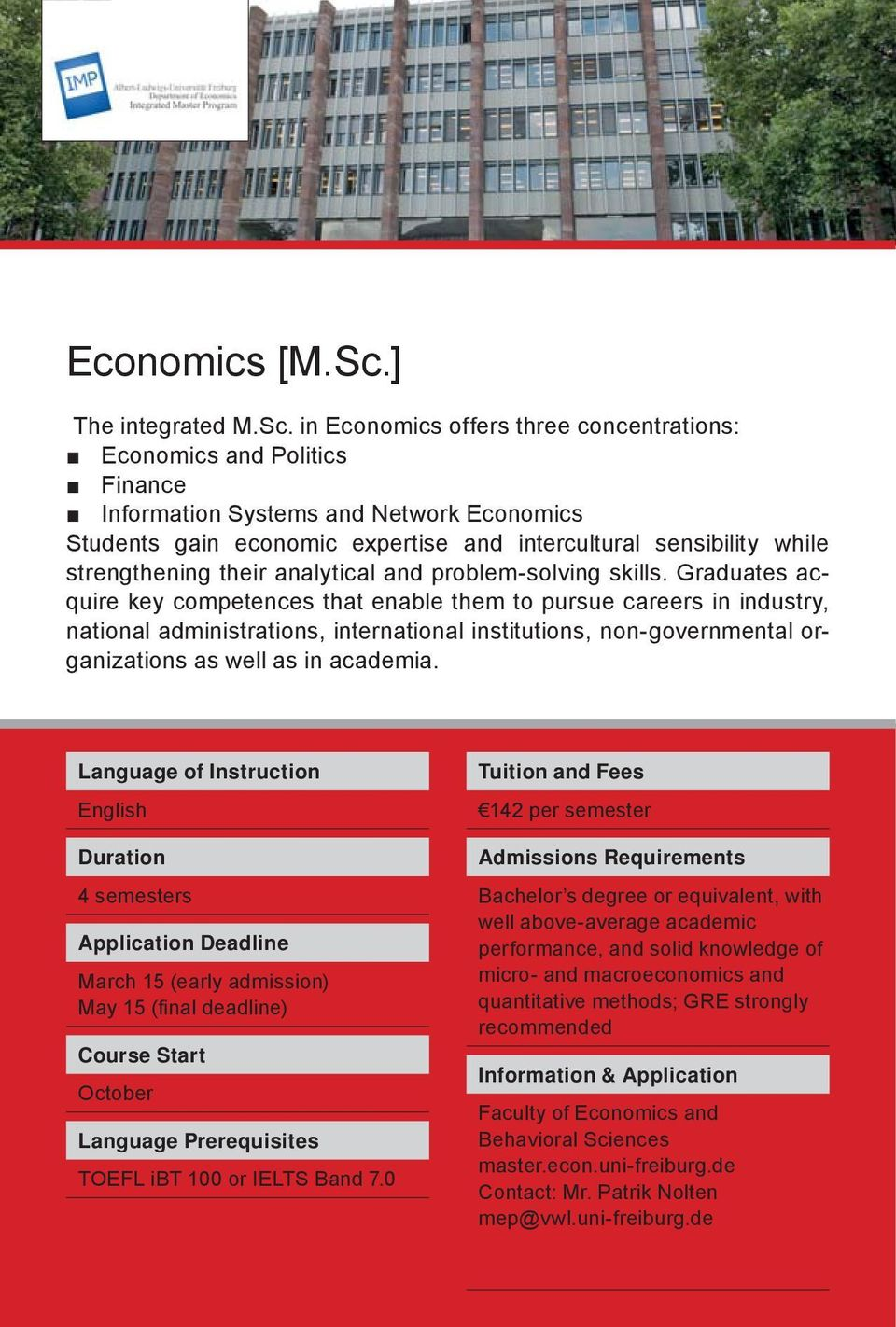 in Economics offers three concentrations: Economics and Politics Finance Information Systems and Network Economics Students gain economic expertise and intercultural sensibility while strengthening