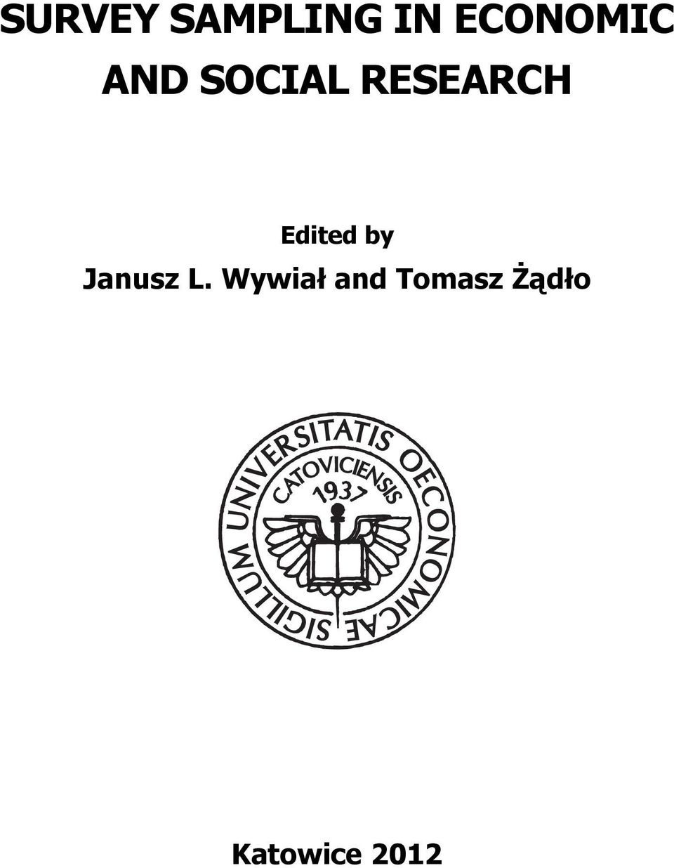 RESEARCH Edted b Janusz