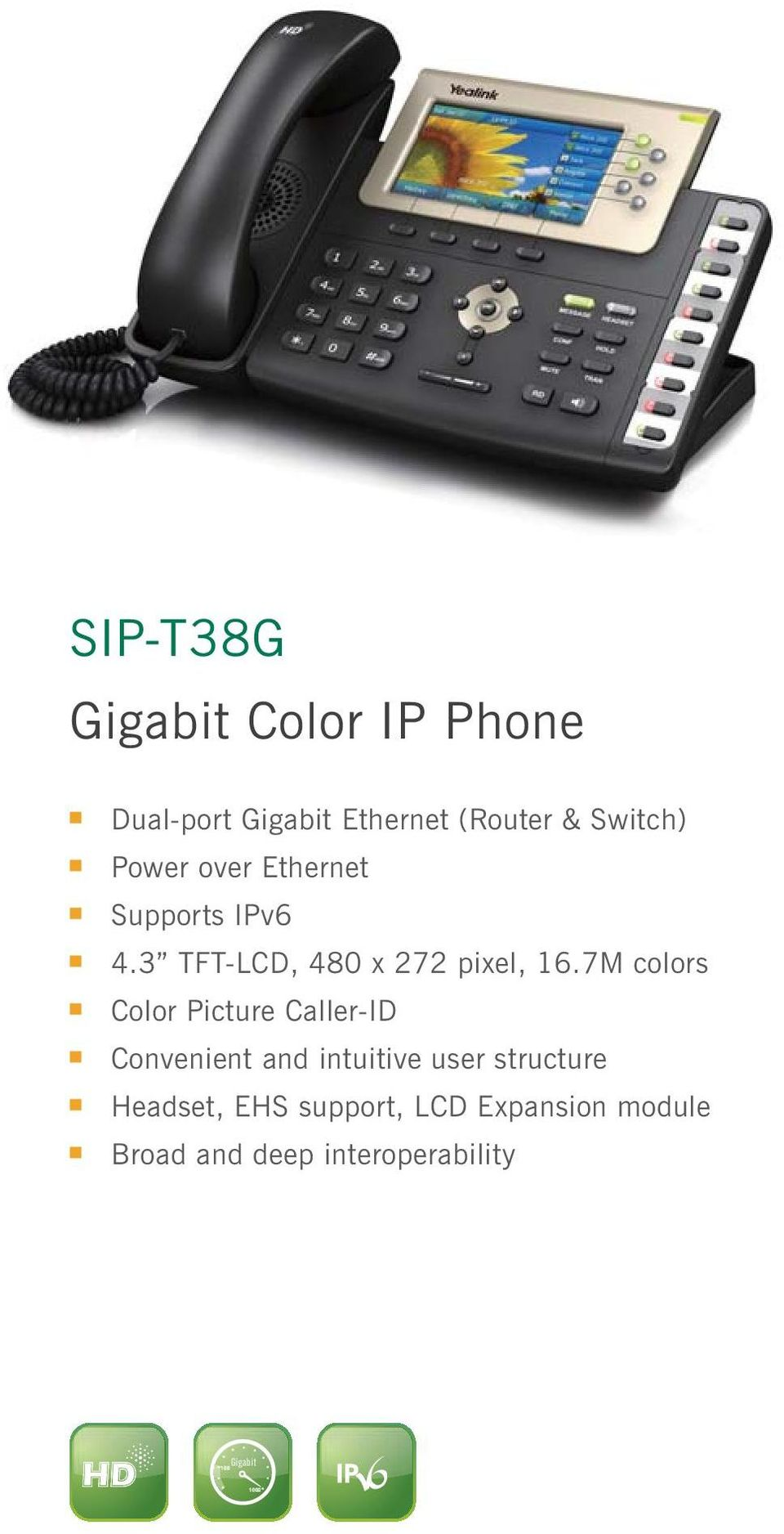 7M colors Color Picture Caller-ID Convenient and intuitive user structure