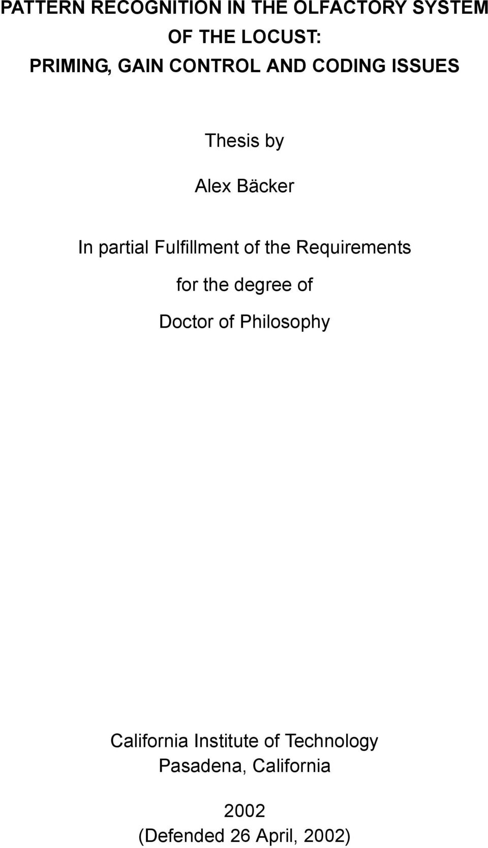 of the Requirements for the degree of Doctor of Philosophy California