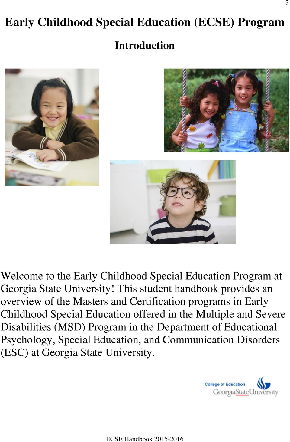 This student handbook provides an overview of the Masters and Certification programs in Early Childhood Special