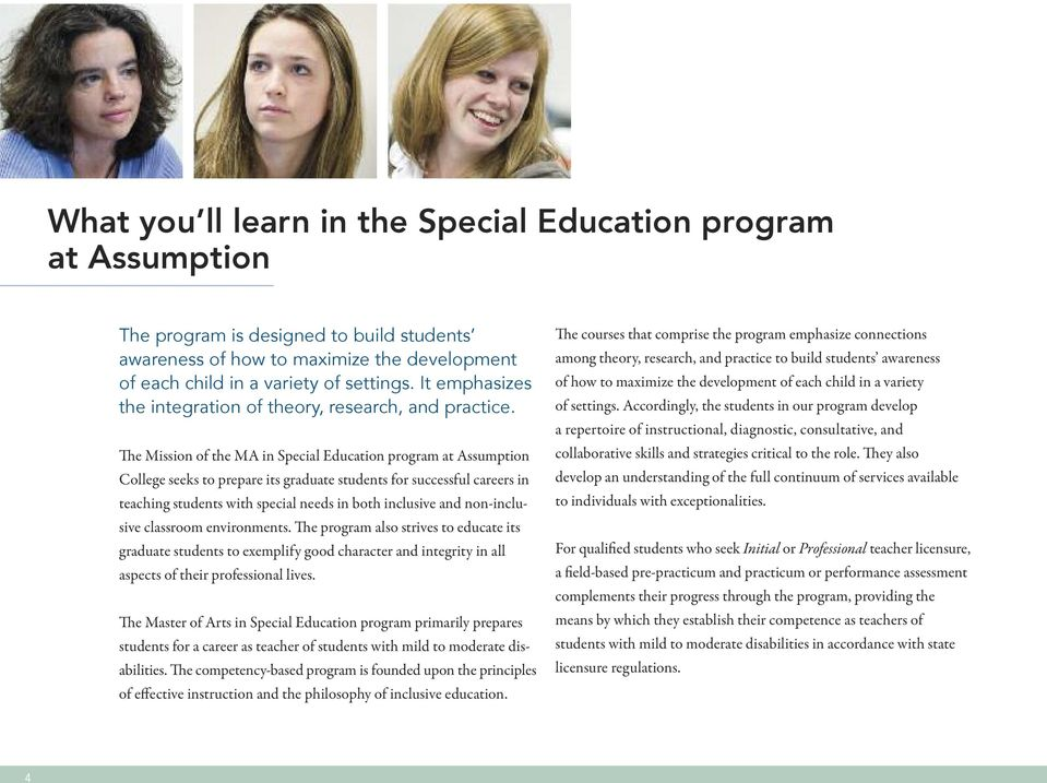 e Mission of the MA in Special Education program at Assumption College seeks to prepare its graduate students for successful careers in teaching students with special needs in both inclusive and