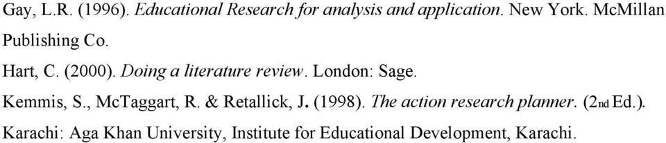 Kemmis, S., McTaggart, R. & Retallick, J. (1998). The action research planner.