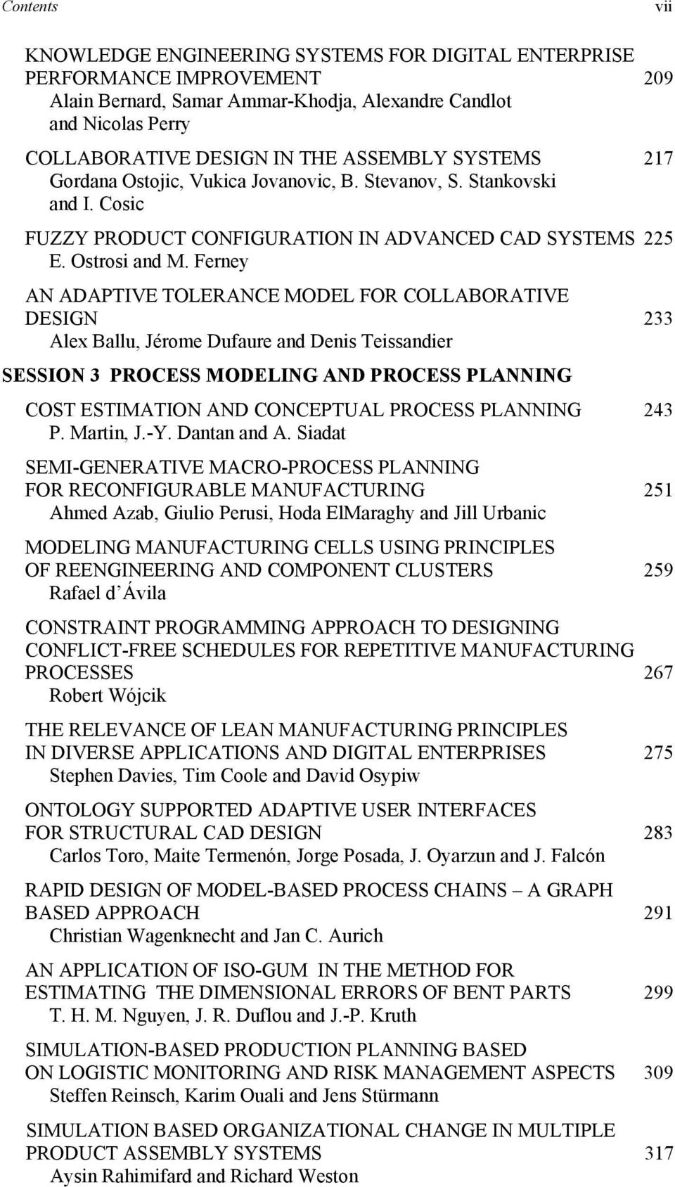 Ferney AN ADAPTIVE TOLERANCE MODEL FOR COLLABORATIVE DESIGN Alex Ballu, Jérome Dufaure and Denis Teissandier SESSION 3 PROCESS MODELING AND PROCESS PLANNING COST ESTIMATION AND CONCEPTUAL PROCESS