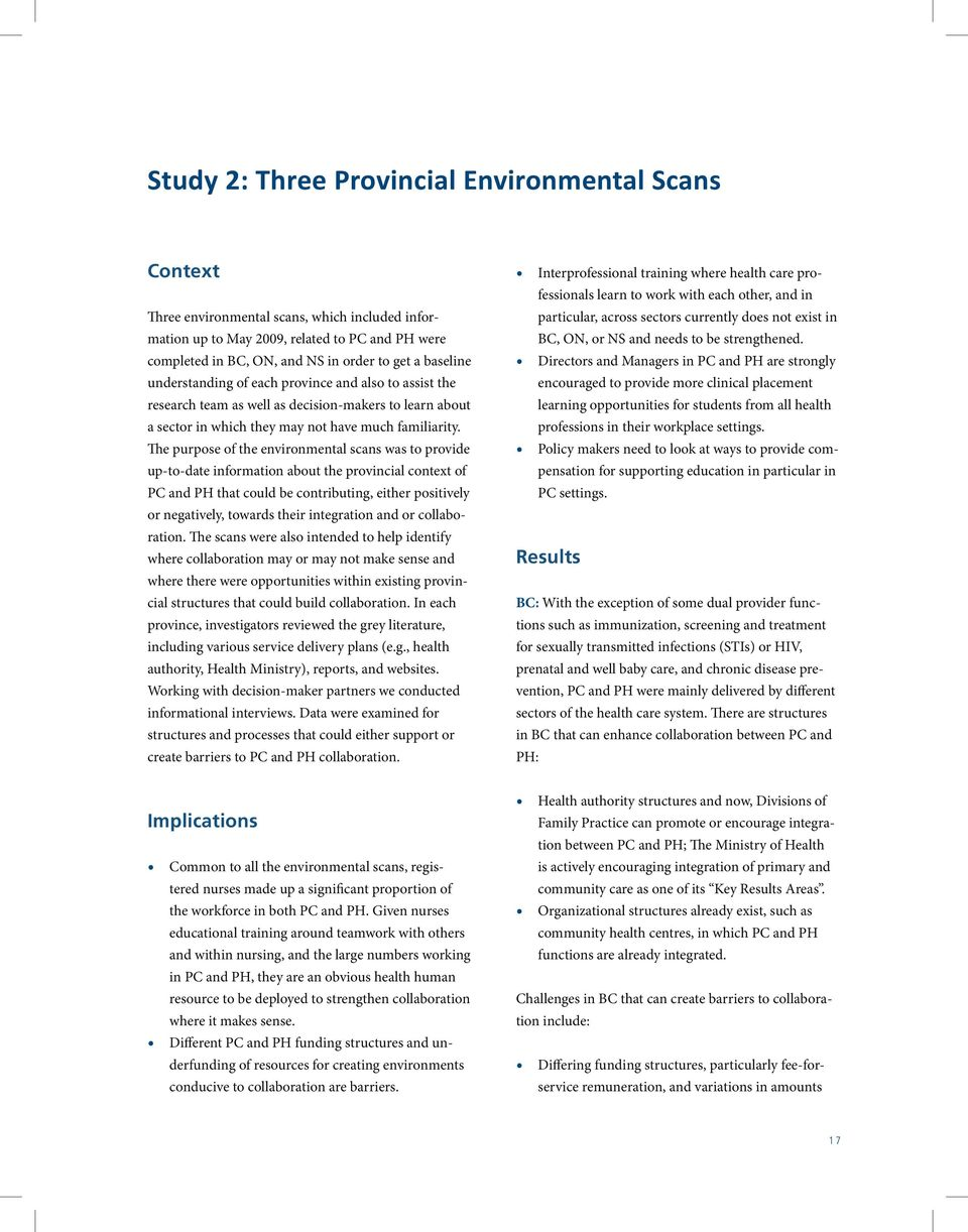 The purpose of the environmental scans was to provide up-to-date information about the provincial context of PC and PH that could be contributing, either positively or negatively, towards their
