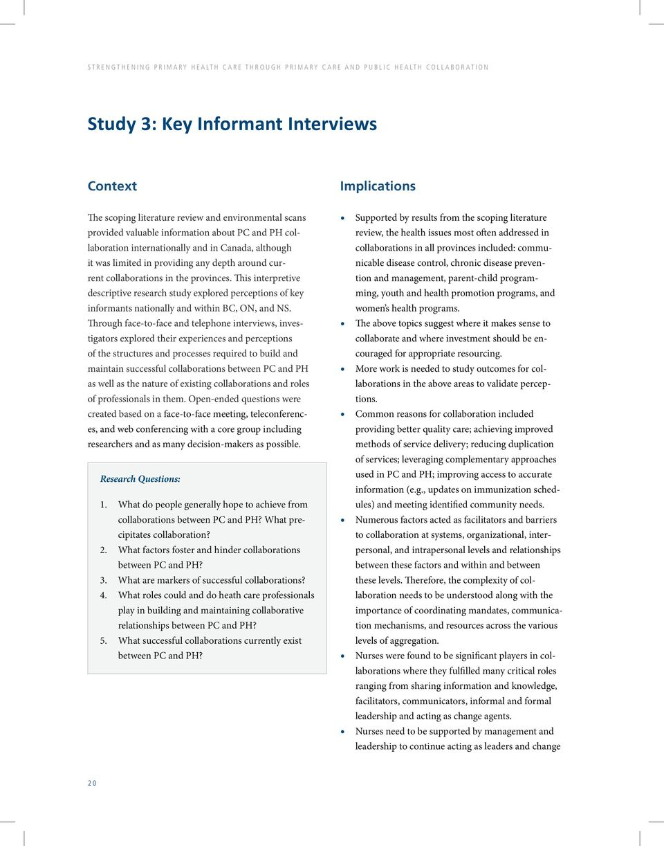 This interpretive descriptive research study explored perceptions of key informants nationally and within BC, ON, and NS.