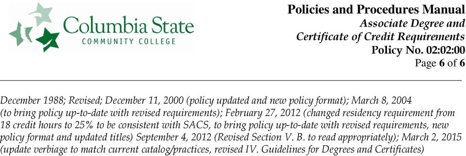 bring policy up-to-date with revised requirements, new policy format and updated titles) September 4, 2012 (Revised Section V. B.