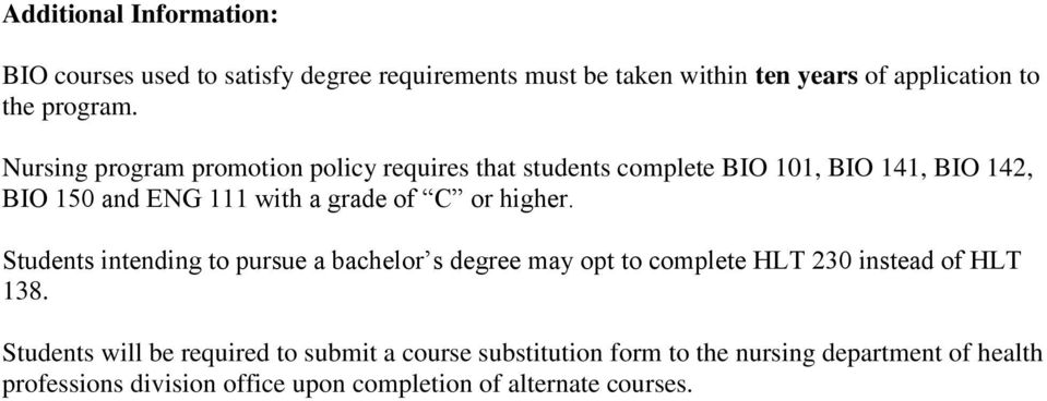 higher. Students intending to pursue a bachelor s degree may opt to complete HLT 230 instead of HLT 138.
