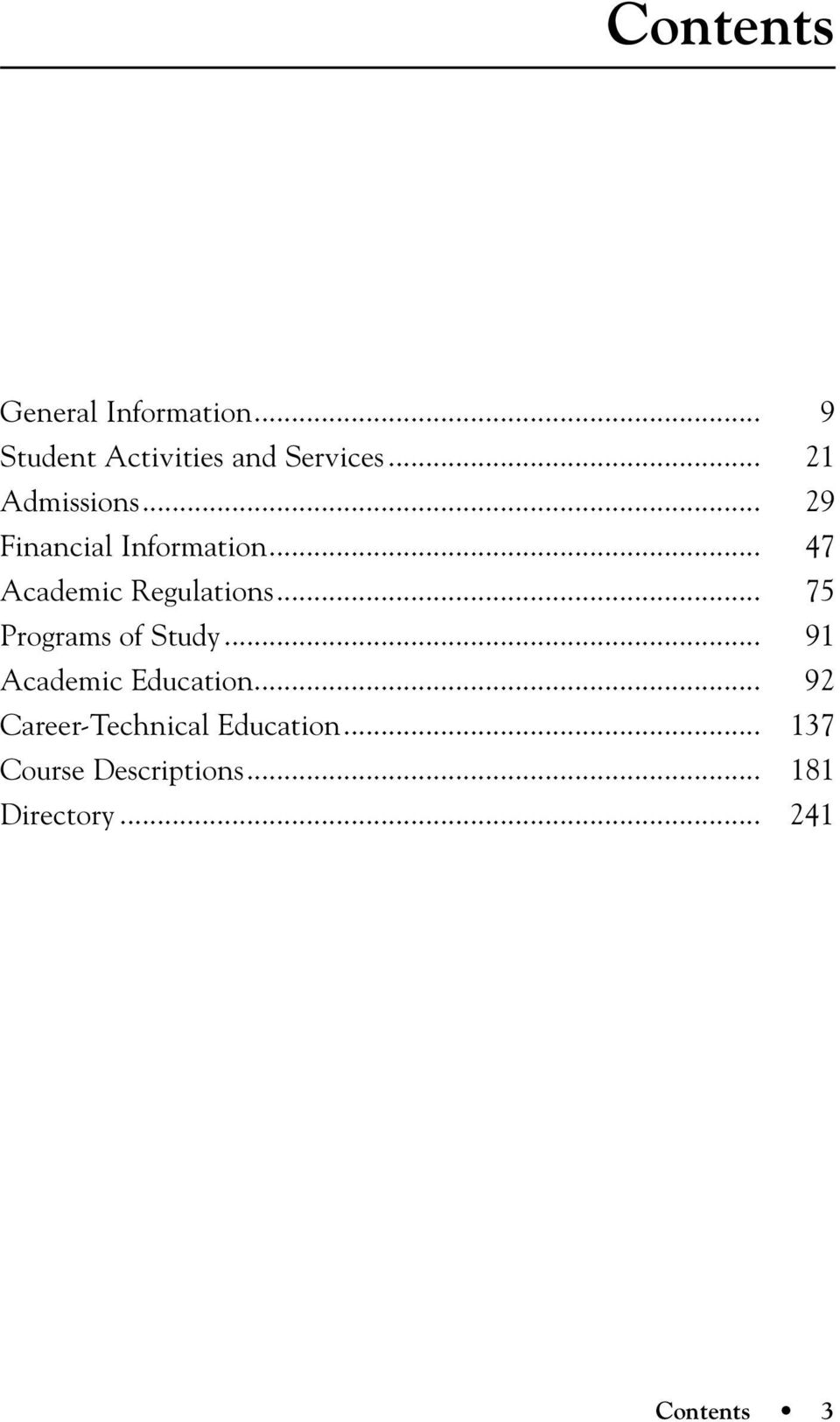 .. 75 Programs of Study... 91 Academic Education.