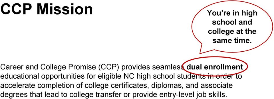 opportunities for eligible NC high school students in order to accelerate completion of