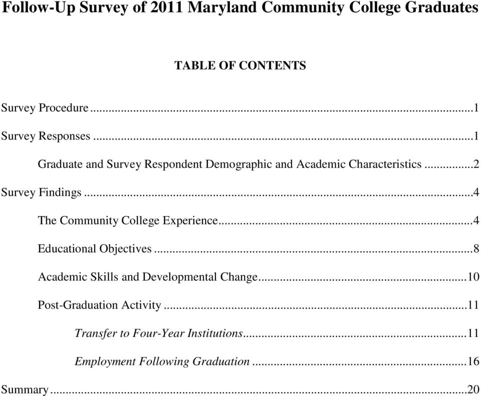 ..2 Survey Findings...4 The Community College Experience...4 Educational Objectives.
