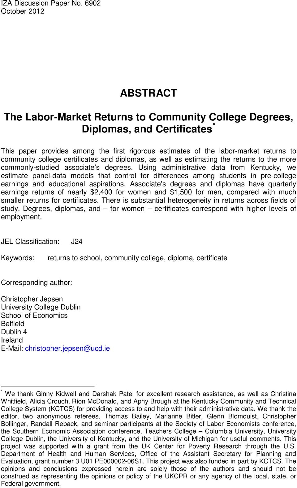 community college certificates and diplomas, as well as estimating the returns to the more commonly-studied associate s degrees.
