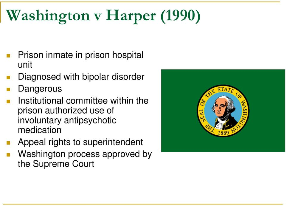 within the prison authorized use of involuntary antipsychotic
