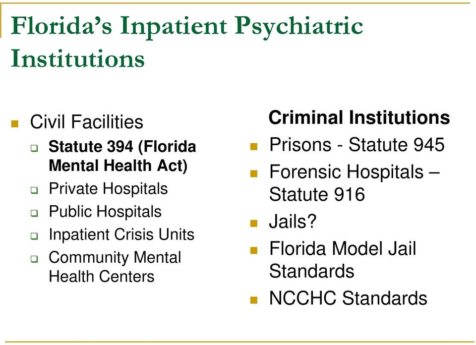 Units Community Mental Health Centers Criminal Institutions Prisons - Statute