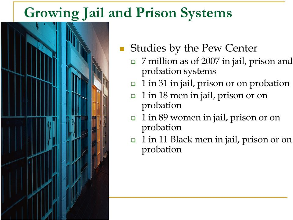 probation 1 in 18 men in jail, prison or on probation 1 in 89 women in
