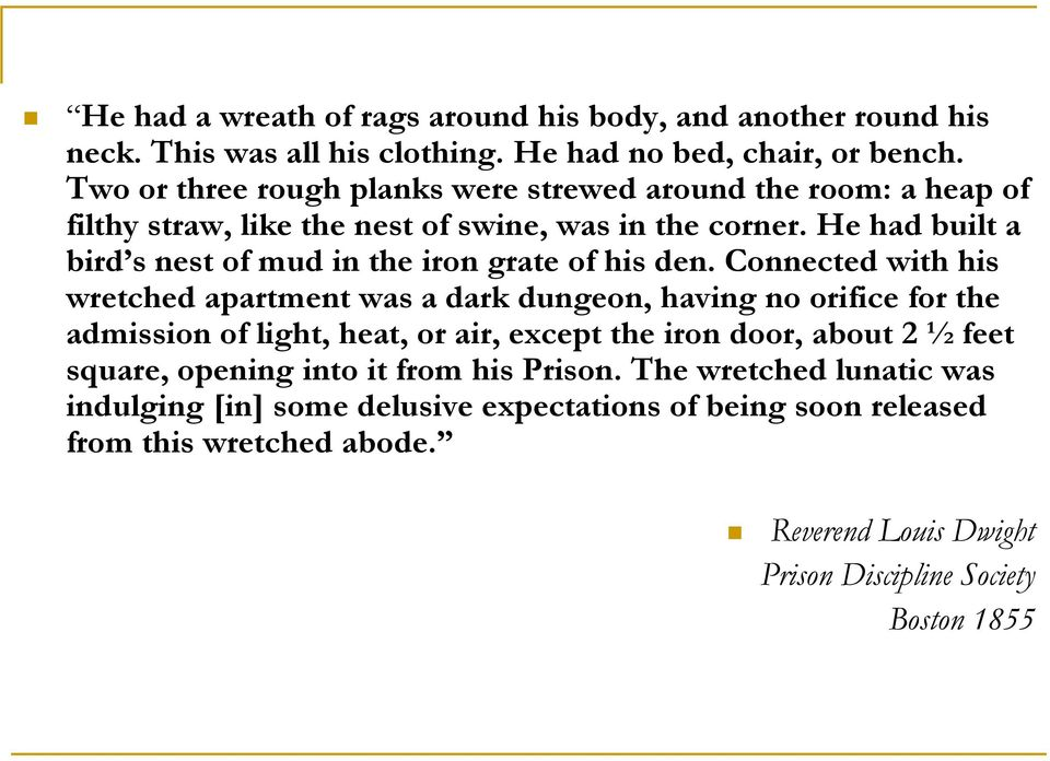 He had built a bird s nest of mud in the iron grate of his den.
