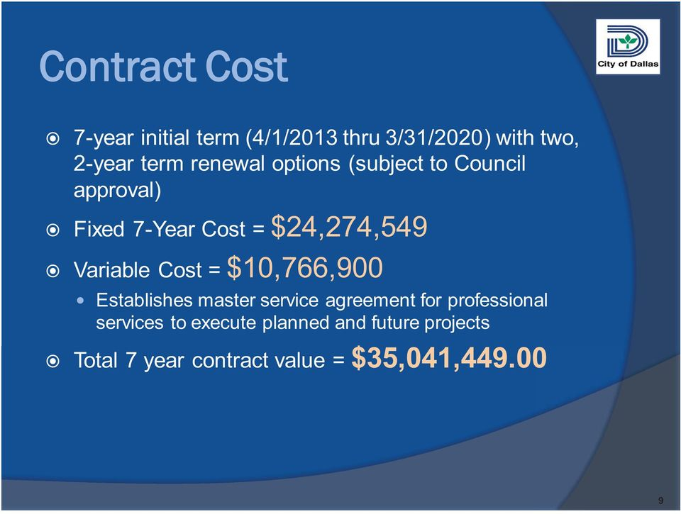 Variable Cost = $10,766,900 Establishes master service agreement for professional