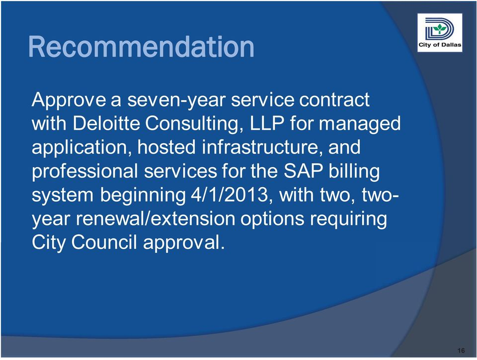 professional services for the SAP billing system beginning 4/1/2013,