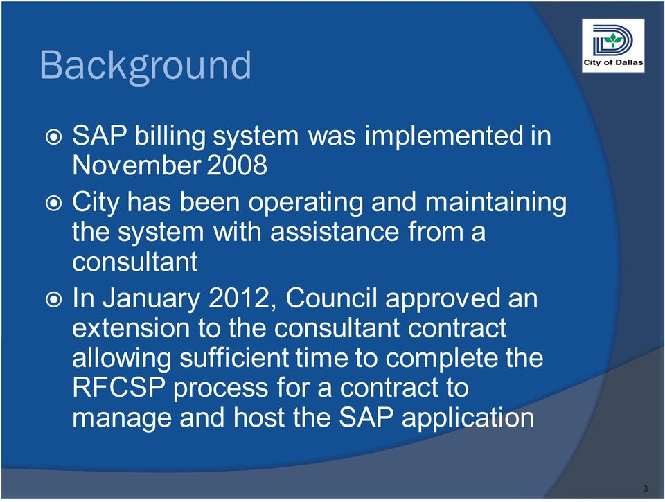 2012, Council approved an extension to the consultant contract allowing sufficient