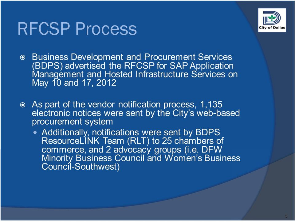 were sent by the City s web-based procurement system Additionally, notifications were sent by BDPS ResourceLINK Team (RLT)